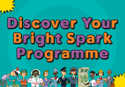 Discover your Bright Spark Programme